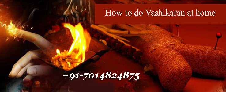 How to do vashikaran at home