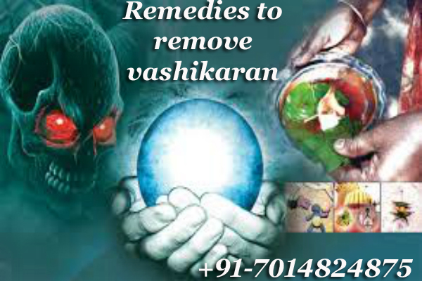 Remedies to remove vashikaran