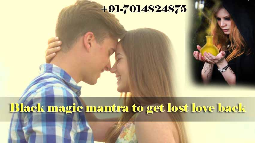 Black magic mantra to get lost love back