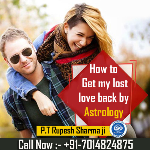 How to get my lost love back by astrology