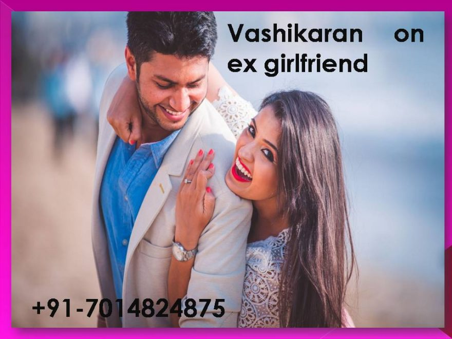 vashikaran on ex girlfriend