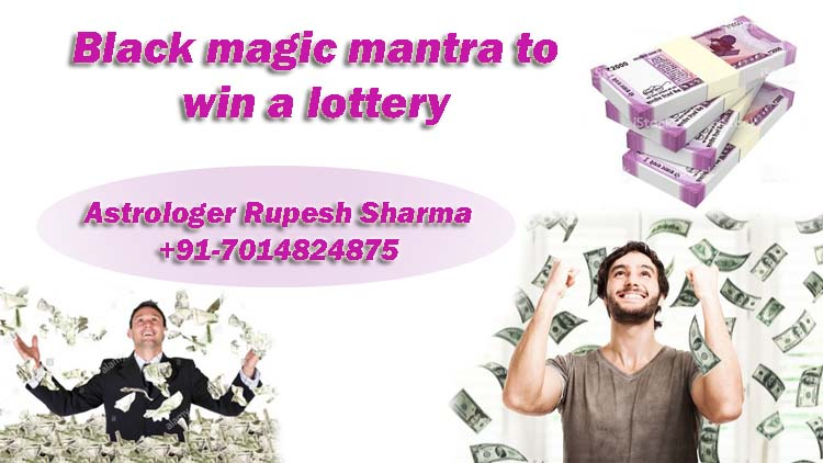 Black magic mantra to win a lottery