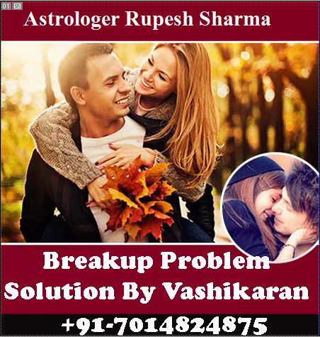Breakup problem solution by Vashikaran