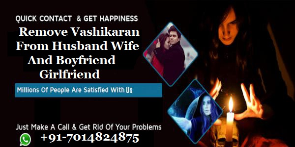 Remove vashikaran from husband wife and boyfriend girlfriend