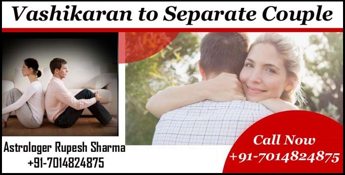 vashikaran to separate couple