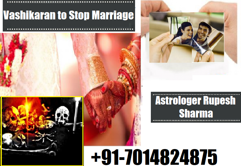 Vashikaran to stop marriage