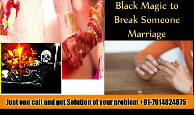 black magic to break someone marriage