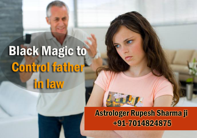Black magic to control father in law