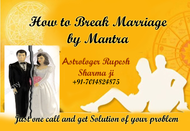 How to break marriage by mantra