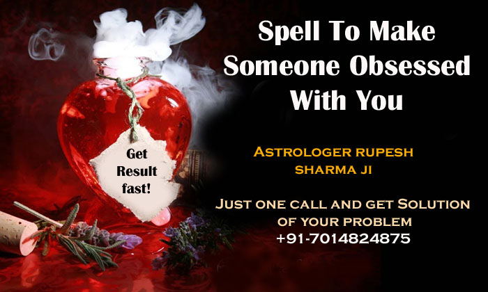 Love obsessed spelling cause obsession to attract a specific person ,To Make Someone obey you And Obsessed With You